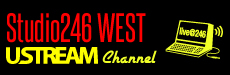 Studio246WEST Ustream チャンネル